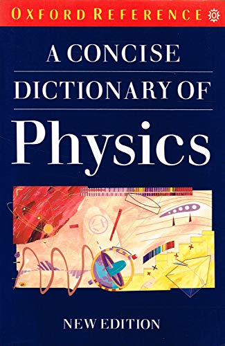 9780192861115: A Concise Dictionary of Physics (Oxford reference)