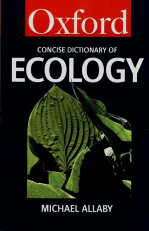 The concise Oxford dictionary of Ecology