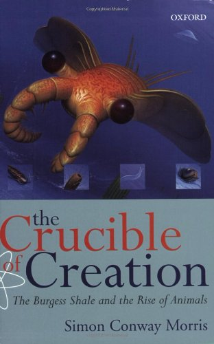 9780192862020: The Crucible of Creation: The Burgess Shale and the Rise of Animals