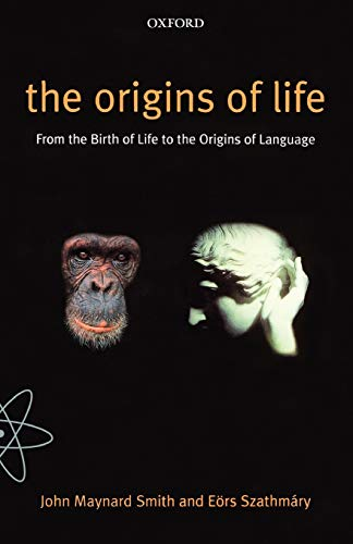 9780192862099: The Origins of Life: From the Birth of Life to the Origin of Language