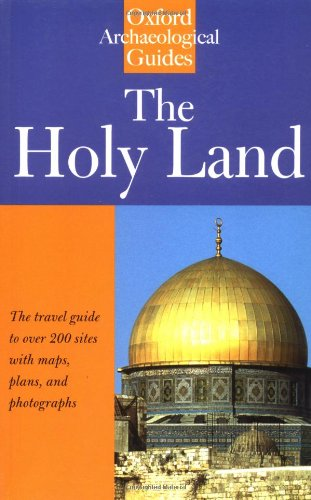 9780192880130: The Holy Land: An Oxford Archaeological Guide from Earliest Times to 1700 (Oxford Archaeological Guides)