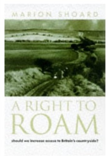 9780192880161: A Right to Roam: Should We Increase Access to Britain's Countryside?