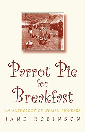 9780192880208: Parrot Pie for Breakfast: An Anthology of Women Pioneers