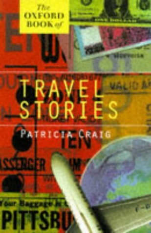 9780192880314: The Oxford Book of Travel Stories (The Oxford Books of Prose Series)