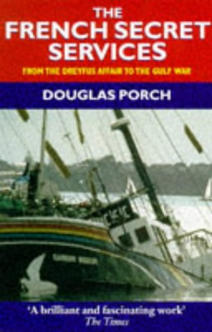 9780192880345: The French Secret Services: From the Dreyfus Affair to the Gulf War