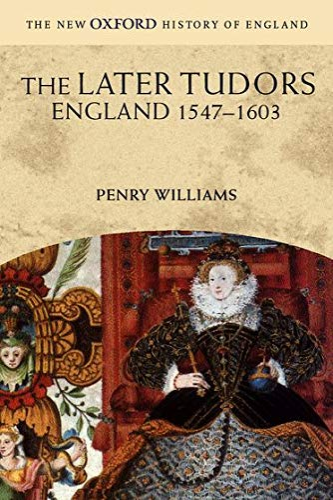 9780192880444: The Later Tudors: England 1547-1603 (New Oxford History of England)