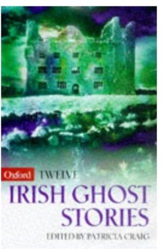 9780192880703: Twelve Irish Ghost Stories (Oxford Twelves)