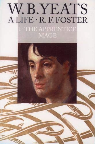 9780192880857: W. B. Yeats, A Life I: The Apprentice Mage 1865-1914