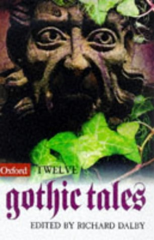 9780192880949: Twelve Gothic Tales (Oxford Twelves)