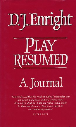 Play Resumed: A Journal: Enright, D. J.