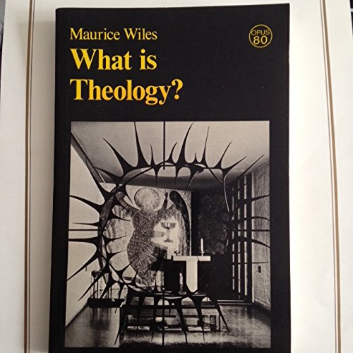 What is Theology?: Wiles, Maurice