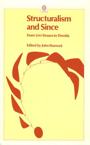 9780192891051: Structuralism and Since: From Lévi-Strauss to Derrida (Opus Books)