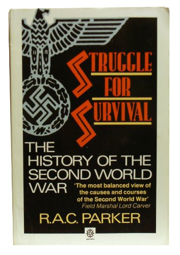 Struggle for Survival: The History of the: Parker, R. A.