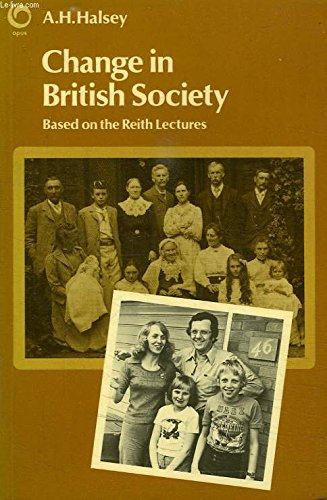 CHANGE IN BRITISH SOCIETY : Based on the Reith Lectures