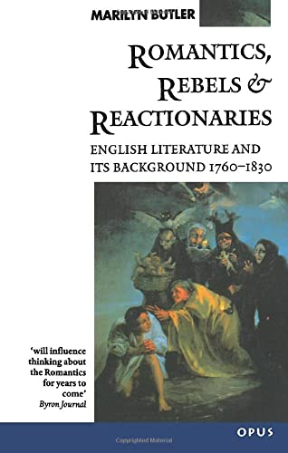 9780192891327: Romantics, Rebels and Reactionaries: English Literature and Its Background, 1760-1830 (OPUS)