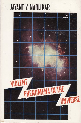 Violent Phenomena in the Universe (Opus Books): Narlikar, Jayant Vishnu