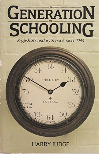 9780192891808: Generation of Schooling: English Secondary Schools Since 1944 (Oxford Paperbacks)