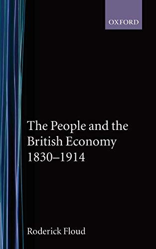 The People and the British Economy, 1830-1914 (019289210X) by Roderick Floud