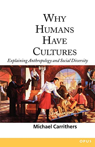 9780192892119: Why Humans Have Cultures: Explaining Anthropology and Social Diversity (Opus)