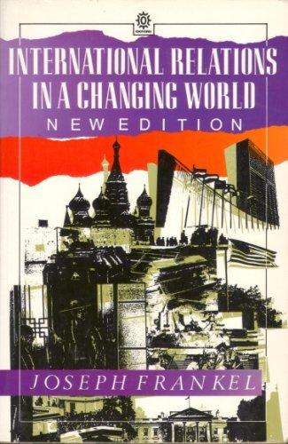 International Relations in a Changing World (OPUS): Frankel, Joseph