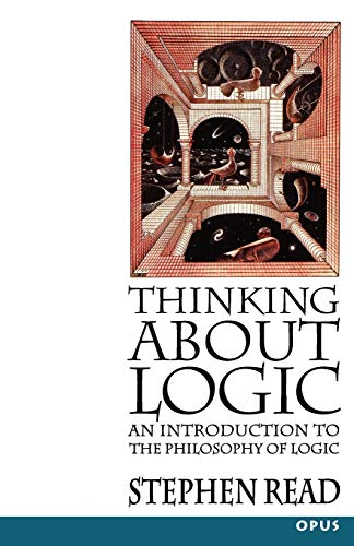 9780192892386: Thinking About Logic: An Introduction to the Philosophy of Logic