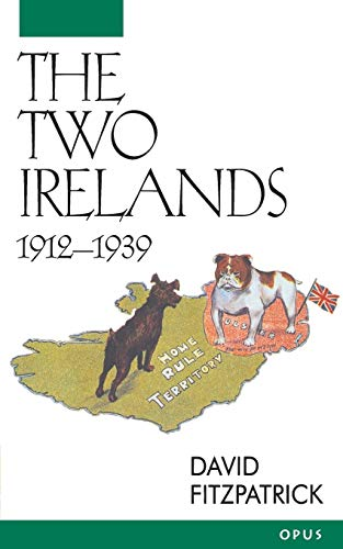 9780192892409: The Two Irelands: 1912-1939 (O P U S)