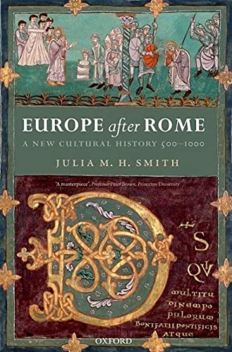 9780192892638: Europe after Rome: A New Cultural History, 500-1000