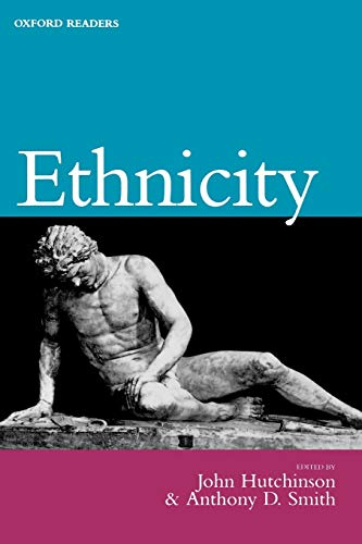 Ethnicity (Oxford Readers): John Hutchinson, Anthony