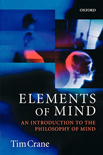 9780192892973: Elements of Mind: An Introduction to the Philosophy of Mind