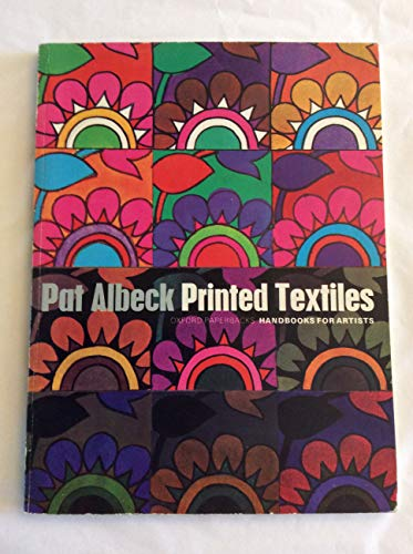 Printed Textiles (Oxford Handbooks for Artists) (0192899058) by Albeck, Pat