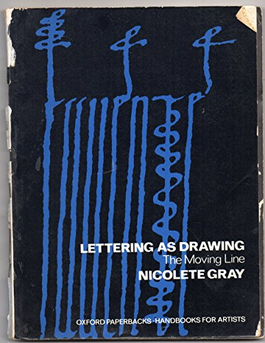 Lettering as Drawing - The Moving Line: Gray, Nicolete