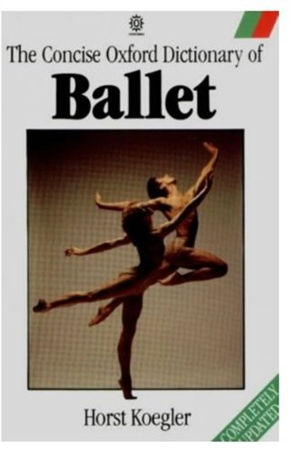9780193113305: The Concise Oxford Dictionary of Ballet (Oxford Paperback Reference)