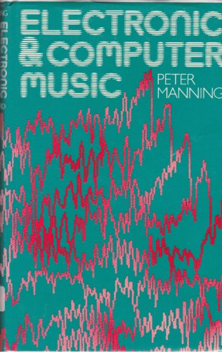Electronic and Computer Music.: Manning, Peter