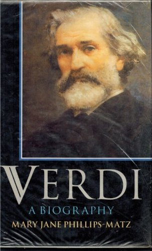 Verdi: A Biography. Foreword by Andrew Porter.