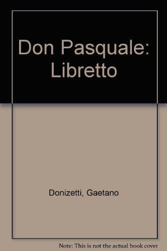 Don Pasquale: Libretto: Donizetti, Gaetano