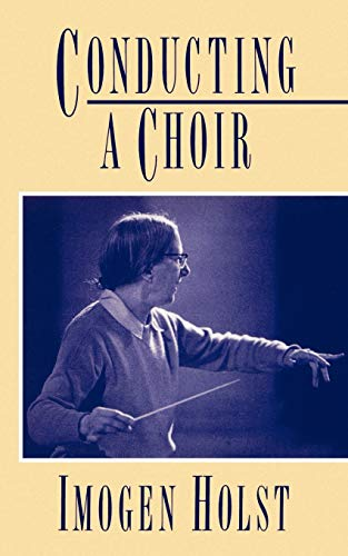 9780193134072: Conducting a Choir: A Guide for Amateurs