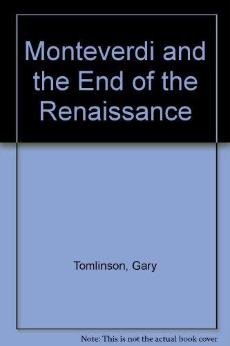 9780193151512: Monteverdi and the End of the Renaissance