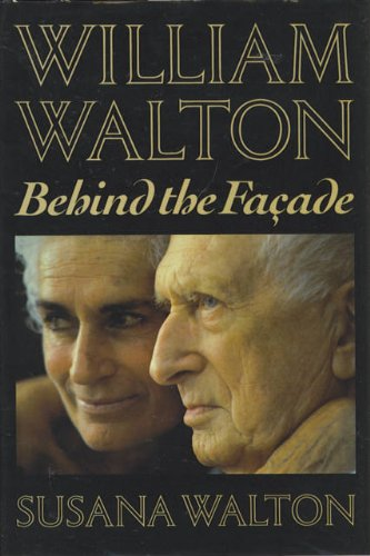[signed] William Walton: Behind the Facade; Signed. *