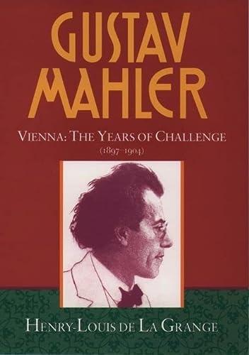 9780193151598: Gustav Mahler: Volume 2. Vienna: The Years of Challenge (1897-1904)