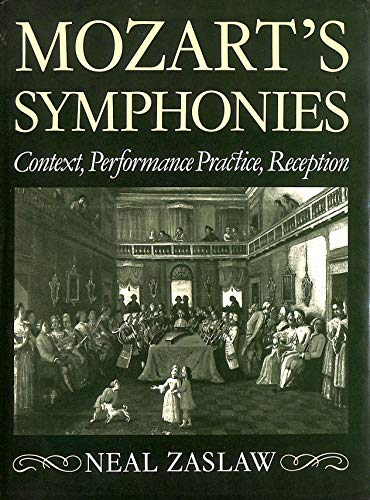 9780193152403: Mozart's Symphonies: Context, Performance Practice, Reception