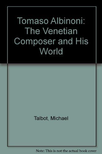 9780193152458: Tomaso Albinoni: The Venetian Composer and His World
