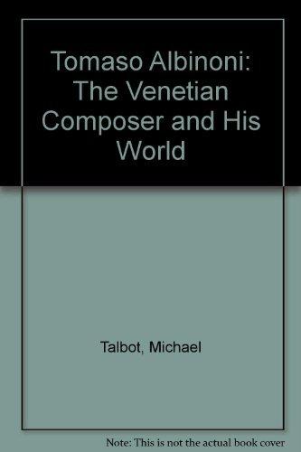 9780193152458: Tomaso Albinoni: The Venetian Composer and His World