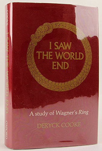 "9780193153165: I Saw the World End: Study of Wagner's ""Ring"""