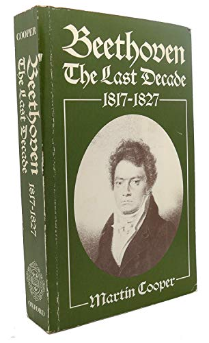 9780193153219: Beethoven: The Last Decade, 1817-1827