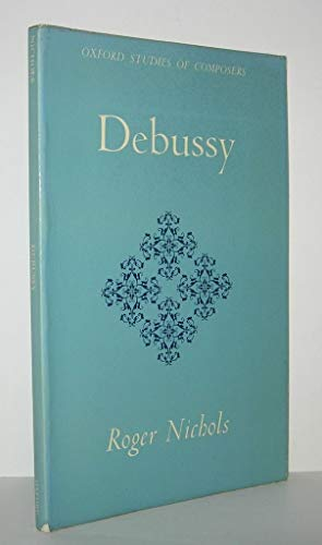 9780193154261: Debussy (Oxford Studies of Composers)