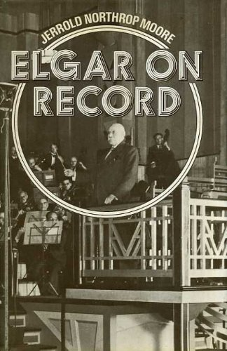 9780193154346: Elgar on Record: The Composer and the Gramophone