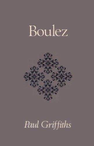 Boulez (Oxford Studies of Composers): Paul Griffiths