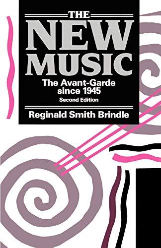 9780193154681: The New Music: The Avant-garde since 1945