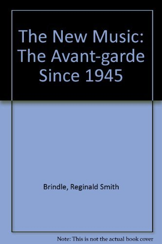 9780193154711: The New Music: The Avant-garde since 1945
