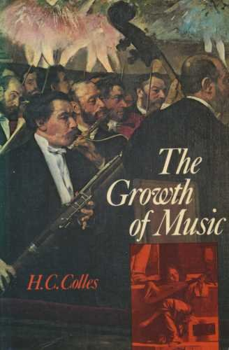9780193161153: The Growth of Music: A Study in Musical History